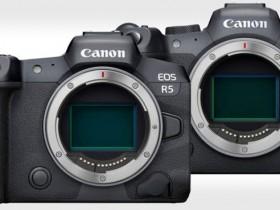 佳能发布EOS R5和R6相机1.1.1版本升级固件